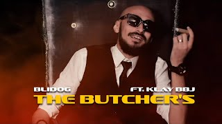 BLIDOG FT KLAY BBJ -THE BUTCHER'S - جزارة ( Official Music Video )