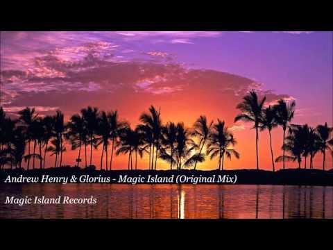 Andrew Henry & Glorius - Magic Island (Original Mix) [Magic Island Records]
