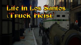 [GTA 5 Online On Xbox One] 'Life In Los Santos' Ep.5 Season.1 (Truck Heist) (HD)