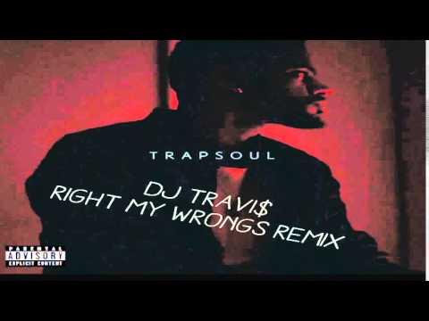 Right My Wrongs (DJ TRAVI$ REMIX)