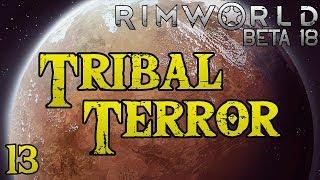 Rimworld: Tribal Terror! - Part 13: Sleeping Pyre [Cassandra Extreme Beta 18]