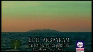 Edip Akbayram - Hasretinle Yandı Gönlüm (Official Video)