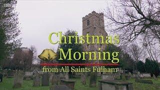 Christmas Day Eucharist  BBC 2017  All Saints, Fulham