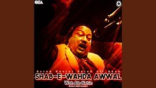 Download Lagu Shab-e-Wahda Awwal Woh Ate Nahin (Complete Original Version) mp3