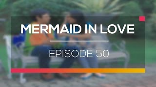 Mermaid In Love Episode 50