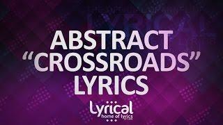 Abstract - Crossroads (ft. Delaney Kai) (Prod. Cryo Music & Blulake) Lyrics