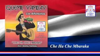 Quemil Yambay y Los Alfonsinos - Che Ha Che Mbaraka
