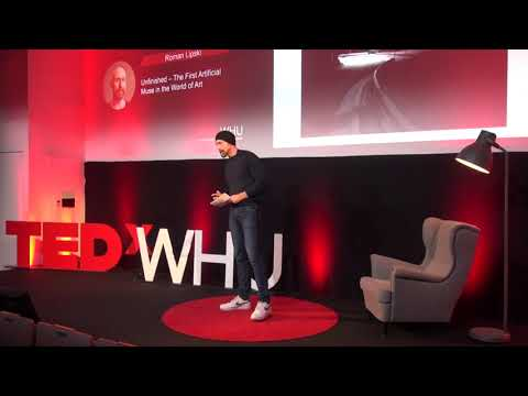 Unfinished – The first artificial muse in the world of art | Roman Lipski | TEDxWHU