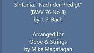 "Sinfonia: ""Nach der Predigt"" (BWV 76 No 8) for Oboe & Strings"