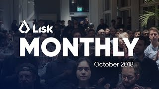 Lisk Monthly Update - October 2018