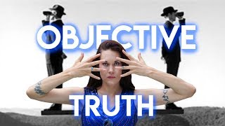 Objective Truth (Do We Create Our Own Reality?)
