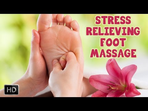 Learn How To Give Stress Relieving Foot Age