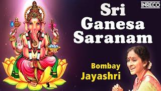 Sri Ganesa Saranam - Bombay S. Jayashri.