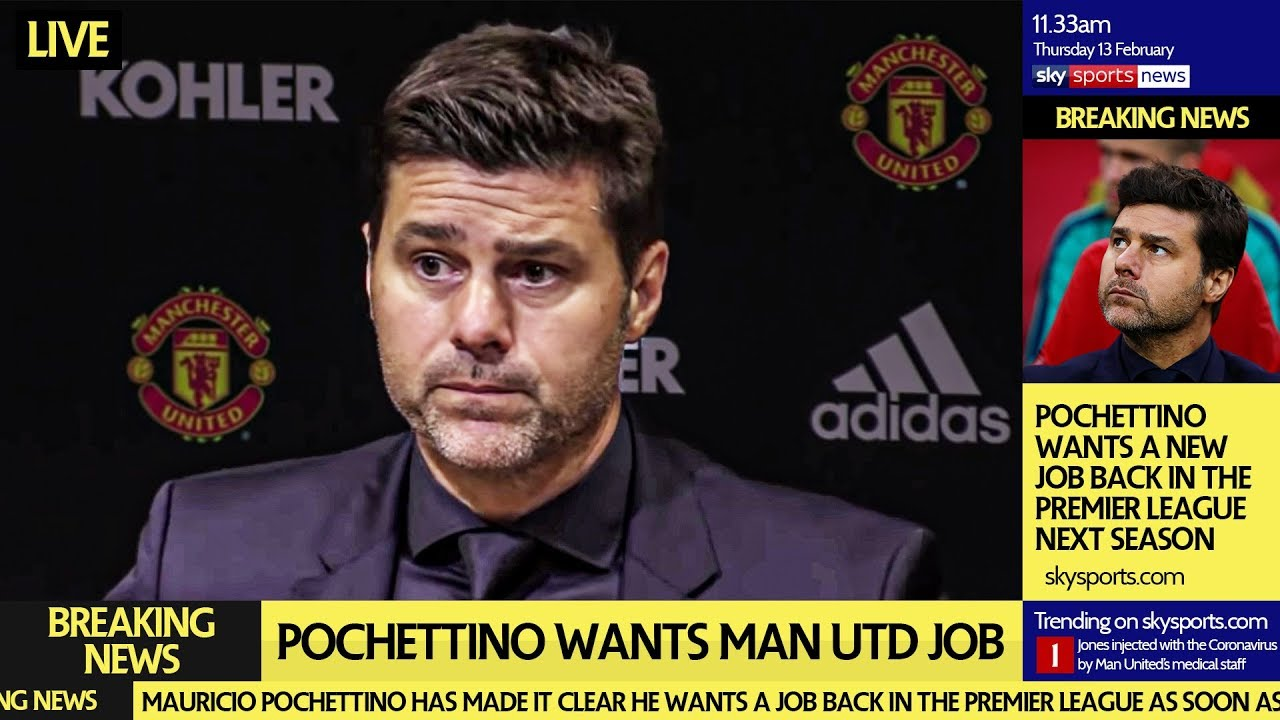 Pochettino To Man Utd He Wants The Job Youtube