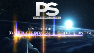 Epic Rock - Fight (Battle Rock)(All Good Things)