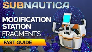 Modification Station Fragments Location 2018 | SUBNAUTICA