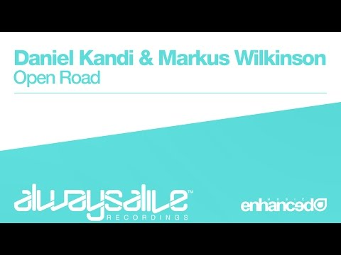Daniel Kandi & Markus Wilkinson - Open Road [OUT NOW]