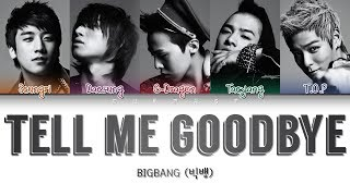 BIGBANG (빅뱅) - TELL ME GOODBYE (Color Coded Lyrics Eng/Rom/Kan/日本語字幕/가사)