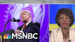 maxine waters president donald trump is the most deplorable person am joy msnbc