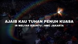 Download Ajaib Kau Tuhan Penuh Kuasa | Ir Welyar Kauntu | HMC Jakarta 2010