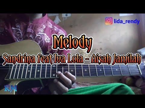Melody Sandrina Feat Iva Lola - Aisah Jamilah