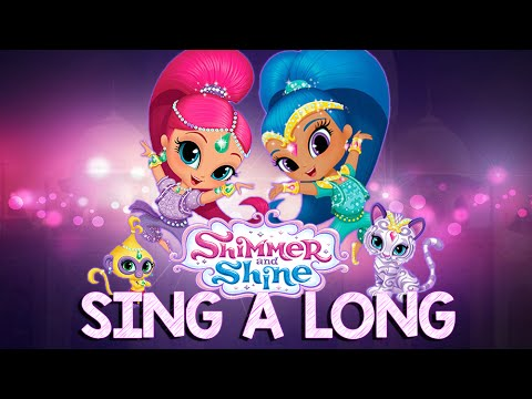 Shimmer and Shine Song Sing A Long Song