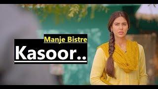 Kasoor: Khan Saab | Manje Bistre | Gippy Grewal | Sonam Bajwa | Lyrics | Punjabi Sad Song