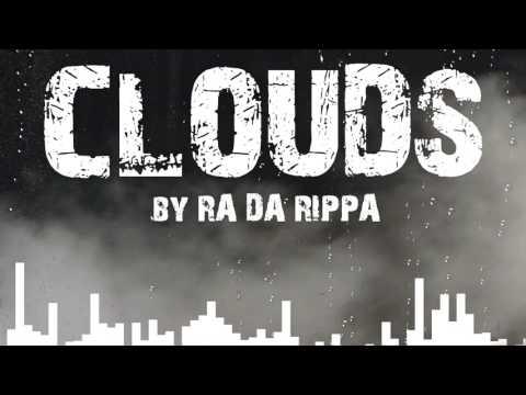 Ra Da Rippa - Clouds  -  [Official Audio] [Music Visualization] #hiphop #rap #music