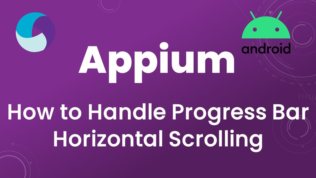 Appium Tutorial 16 : How to Handle Progress Bar | Horizontal Scrolling in  Android App