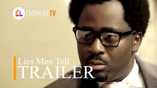 Lies men Tell | Trailer | EbonyLife TV