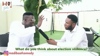 What do you think about election violence - Madiba of Comedy