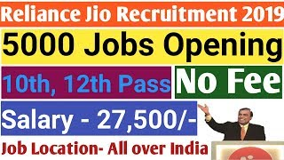 Reliance Jio Recruitment 2019 – 5000 Jobs Opening in Jio Company || 10th, 12th Pass || All India Job