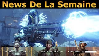 Destiny 2 : News De La Semaine ! Saison de la Forge, Arsenal Sombre, Infamie X2-X3, Courage X3 ...