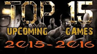 TOP 15 UPCOMING OF GAMES 2015 - 2016