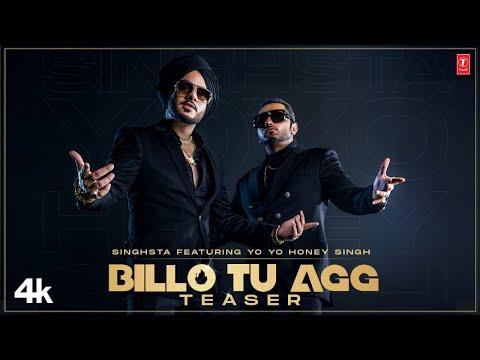 Billo Tu Agg Song Teaser   Singhsta Featuring Yo Yo Honey Singh   Bhushan K   Releasing 17 August