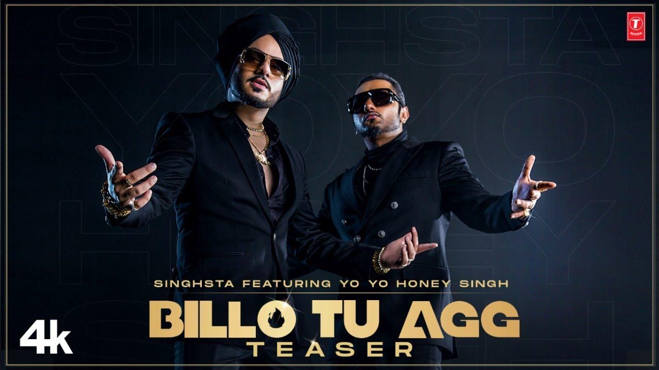 Billo Tu Agg Song Teaser | Singhsta Featuring Yo Yo Honey Singh |  Bhushan K | Releasing 17 August