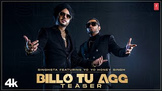 Billo Tu Agg Song Teaser | Singhsta Featuring Yo Yo Honey Singh |  Bhushan K | Releasing 17 August