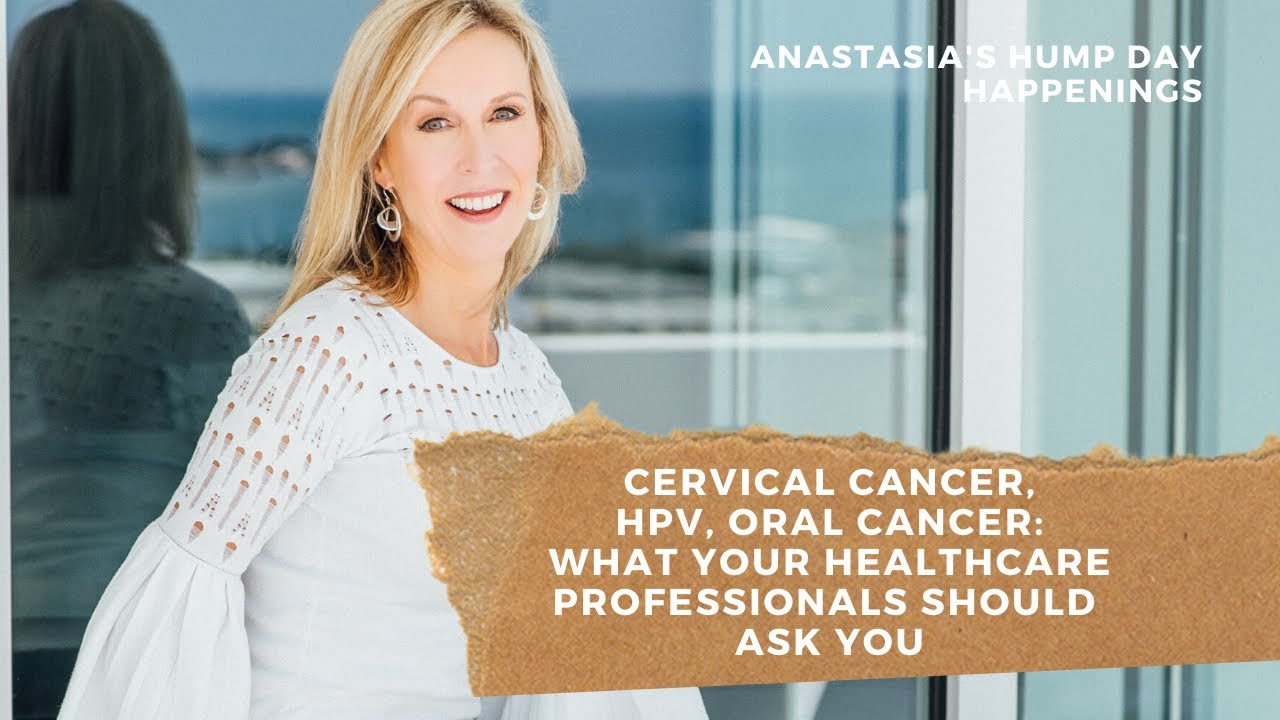Cervical Cancer, HPV & Oral Cancer | What Healthcare Professionals Should Ask You