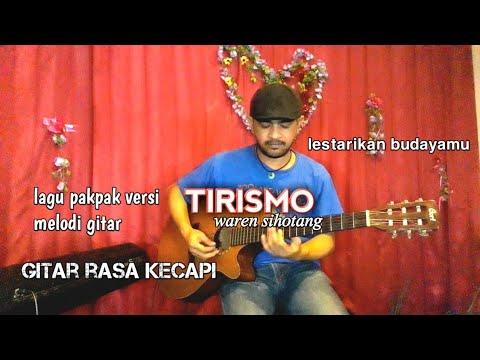 Lagu pakpak TIRISMO versi melody gitar - tortor uning uningan batak (cover waren sihotang)