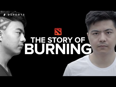 "The Story of BurNIng: The ""B-God"" (Dota2)"