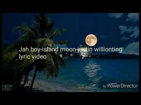 Jah boy-island moon-justin willionting (lyric video)
