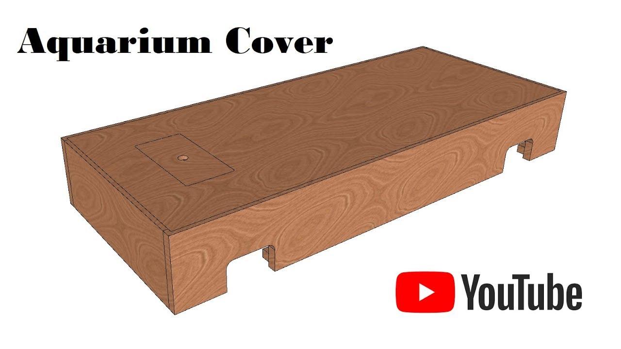 How To Make An Aquarium Top Cover Homemade Fish Tank Lid Diy Builders Ideas Youtube