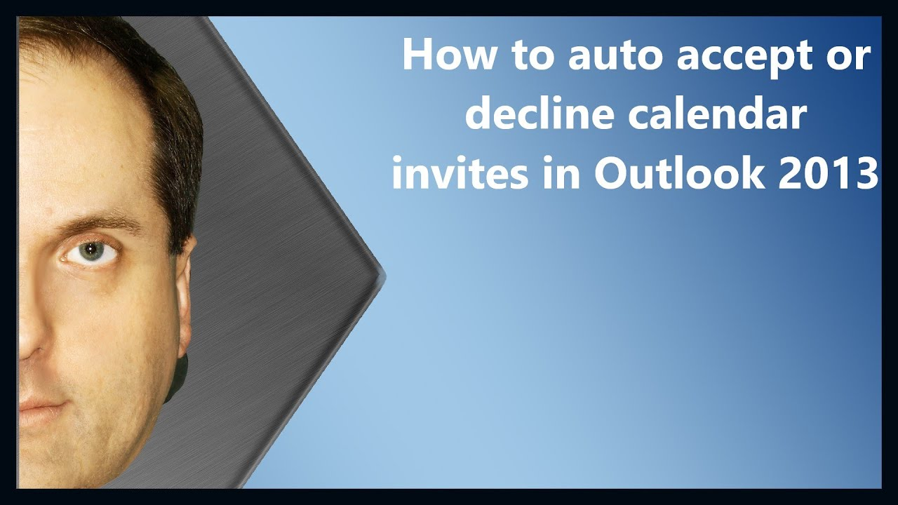 How to auto accept or decline calendar invites in Outlook 2013