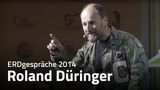 Roland Düringer | Wachstum & Nachhaltigkeit – ERDgespräche 2014