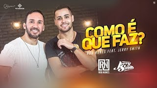 Rob Nunes feat. Jerry Smith - Como É Que Faz? (VIDEO OFICIAL)