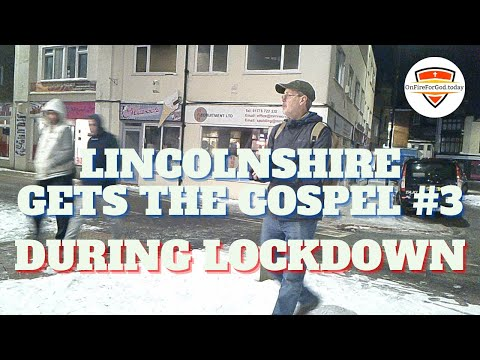 UK Street Preaching: Locked Down Lincolnshire Gets the Gospel #3 — Spalding Town Centre