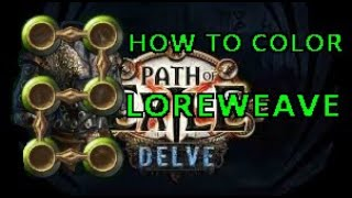 [Path of Exile] How To Color Loreweave