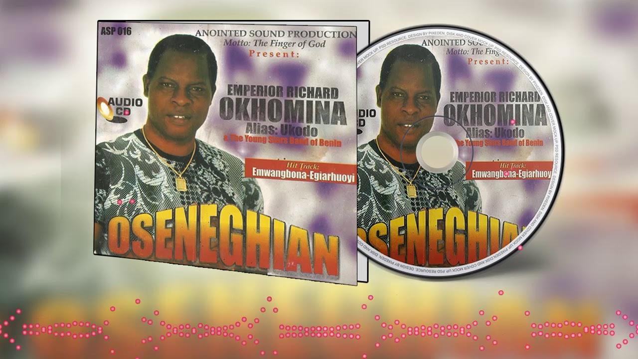 Download Latest Benin Music► Oseneghian by Richard Okhomin (Ukodo Edo music)