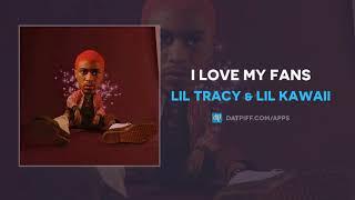 Lil Tracy & Lil Kawaii - I Love My Fans (AUDIO)