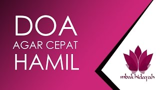Video Doa Agar Cepat Hamil download MP3, 3GP, MP4, WEBM, AVI, FLV Juli 2018
